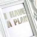 Надпись из термотрансфера I HAVE A PLAN 8х6 см, пленка зеркальное серебро TN000130