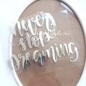 Надпись из термотрансфера Never stop dreaming, пленка зеркальное серебро, размер общий 11х9см., TN000354